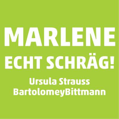 Marlene – echt schräg!